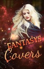 FANTASY'S COVERS *O P E N* by FantasyWriting14