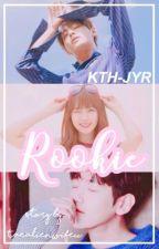 Rookie [KTH - JYR]✔️ by taealienwifeu