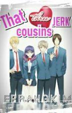 That Three Jerk Cousins [ON-GOING] by eprangkim
