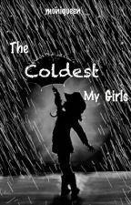 The Coldest My Girl's by moniqueen__