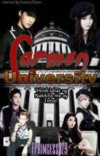 Carmen University (COMPLETED) by FPrincess029