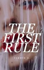 The First Rule | Wattys2017 by loonylovegud