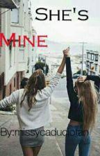 She's Mine (ON GOING)  by missycaduciotan