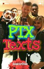 PTX Texts by CounterChloe
