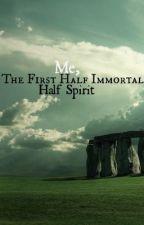 Me, The First Half Immortal Half Spirit by DarknessAndLight