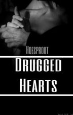 Drugged Hearts ✔️ by Hoesprout