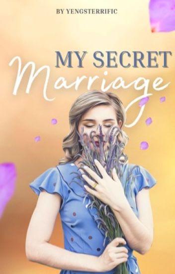 My Secret Marriage (COMPLETED) - Yen - Wattpad