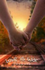Love is War by Jossuto