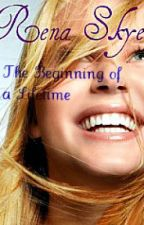 Rena Skye - The Beginning of a Lifetime (A Harry Potter FanFiction) by megan4813