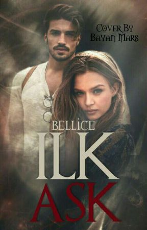 ILK AŞK ❤ TAMAMLANDI!!! by bellicee
