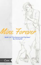 Mine Forever [Book 2] by Victiny123