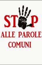 STOP ALLE PAROLE COMUNI by DemienWoolf