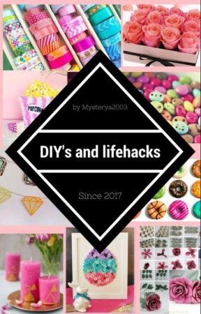 DIYs und Lifehacks zum selber machen und ausprobieren #goldenbookawards by Mysterya2003