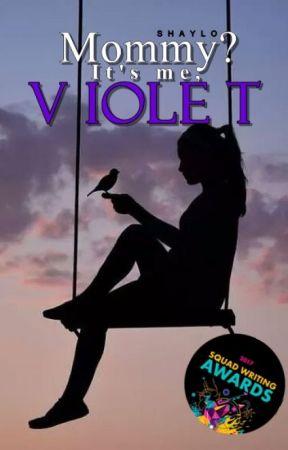 Mommy? It's me, Violet. by lockandkeyx
