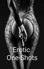 Erotic One Shots  by thelokink
