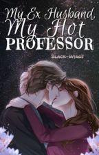 A Vampire Love #2 : My Ex Husband, My Hot Professor by Im_So_Inlove