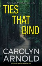 Ties That Bind by CarolynArnold