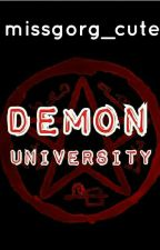 Demon University (COMPLETED) by missgorg_cute
