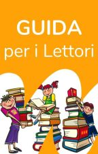 Guida per i Lettori di Wattpad by AmbassadorsITA