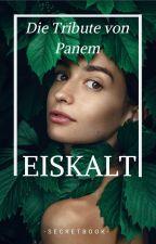 Die Tribute von Panem - »Eiskalt« by -secretbook-