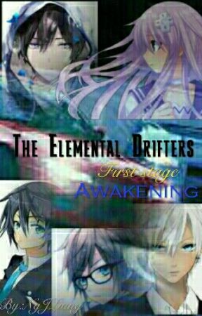 The Elemental Drifters : The First Stage (Awakening) by NgJLiang