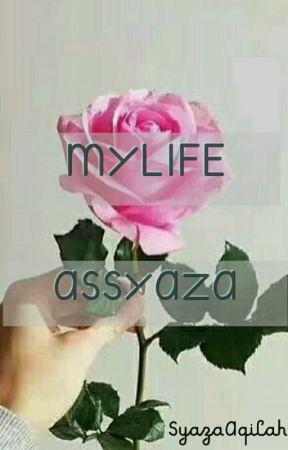 My Life As Syaza 💕 by SyazaAqilah