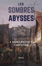 Les sombres abysses (fanfiction Harry Potter) by Serenouillet