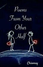 Poems From Your Other Half ✔ by cchinu