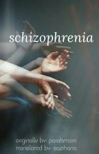 schizophrenia • l.h [indonesian translation] by cozyversace
