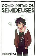 Como Irritar os Semideuses by Criadastrevas