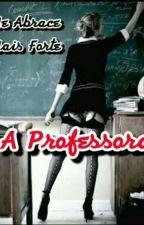 Me Abrace Mais Forte -A Professora by Camilla_Kammer
