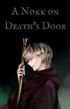 A Nøkk on Death's Door † Dennor by MaddiexRose