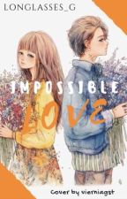 Impossible love. by longlasses_g