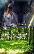 Lycan Princess\✖\ by Novagirl_45