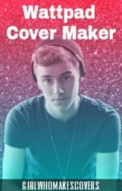 Wattpad Cover Maker by girlwhomakescovers