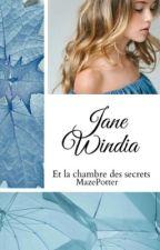 Jane Windia et la Chambre des Secrets by MazePotter