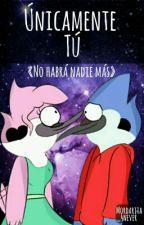 Únicamente Tú by Mordarita_4Never