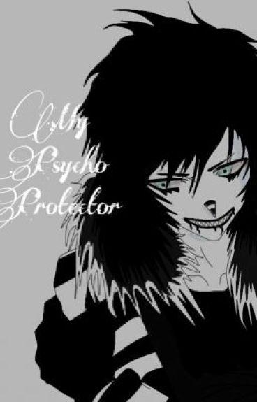 My Psycho Protector by MaskyisOMG