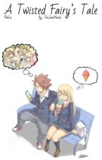 A Twisted Fairy's Tale(NaLu) by TheJaniMarki