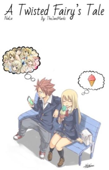 A Twisted Fairy's Tale(NaLu)