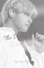 The Way Of Destiny [K.TH] by Unnie-Leonor