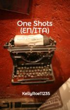 One Shots by KellyRoe11235