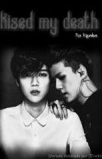Kissed By Death [HunHan - HanHun] by kipunhun