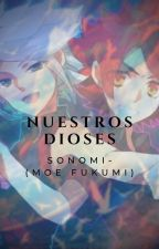 nuestros dioses 💛 by sonomi-