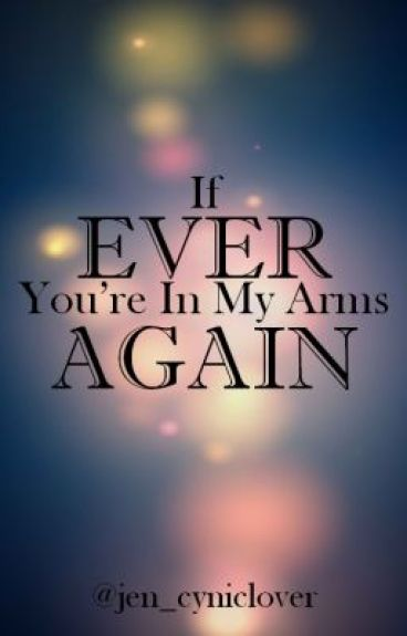 If Ever You're In My Arms Again