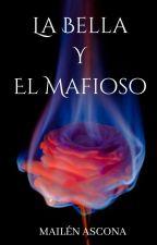 La Bella Y El Mafioso  by Mailenascona