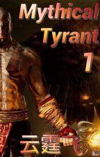 Мифический Тиран | Mythical Tyrant [Том 1] by Over1ord