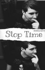 Stop Time | Phan by dobbyvanity