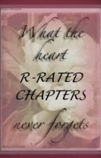 What the heart never forgets - R-Restricted chapters by BrokenPorcelain