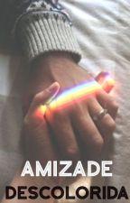 Amizade Descolorida  by Maldosa_Harley_Quinn